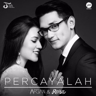Percayalah - Afgan ft. Raisa