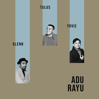 Adu Rayu - Yovie Widianto ft. Tulus, Glenn Fredly